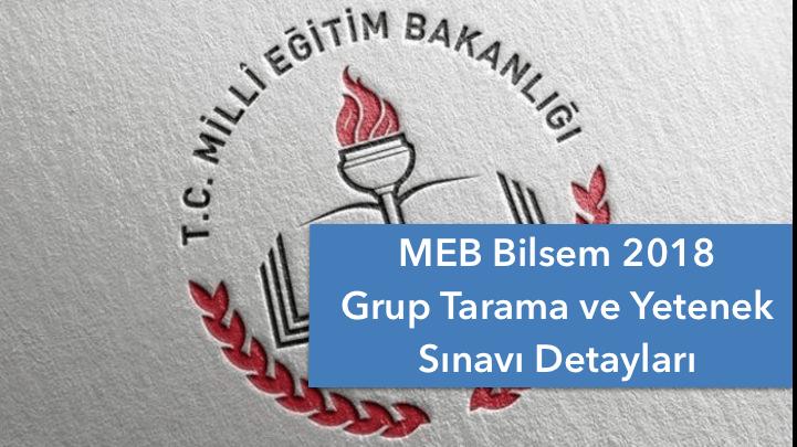 MEB 2018 Bilsem Grup Tarama ve Yetenek Sınavı Detayları