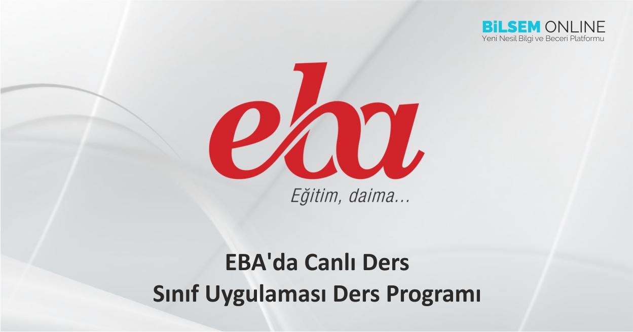 EBA'da Canlı Ders - Sınıf Uygulaması Ders Programı